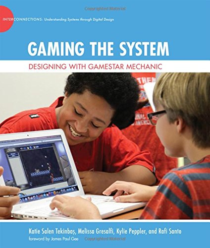 9780262027816: Gaming the System: Designing with Gamestar Mechanic (The John D. and Catherine T. MacArthur Foundation Series on Digital Media and Learning)