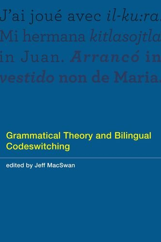 9780262027892: Grammatical Theory and Bilingual Codeswitching (MIT Press)