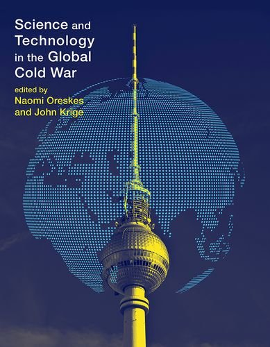 9780262027953: Science and Technology in the Global Cold War