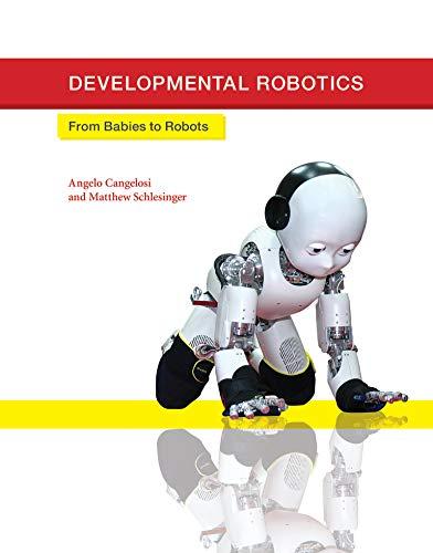 9780262028011: Developmental Robotics: From Babies to Robots (Intelligent Robotics & Autonomous Agents Series)