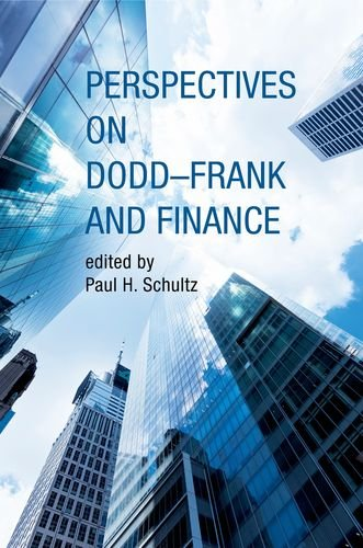 Perspectives on Dodd-Frank and Finance: Schultz, Paul H.