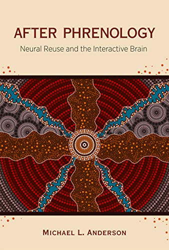9780262028103: After Phrenology: Neural Reuse and the Interactive Brain (MIT Press)