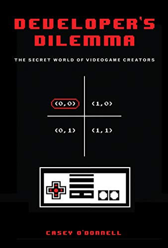 9780262028196: Developer's Dilemma: The Secret World of Videogame Creators (Inside Technology)