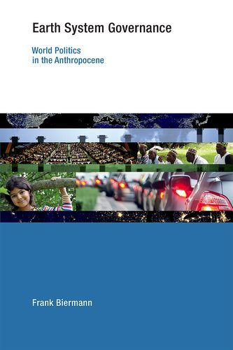 9780262028226: Earth System Governance: World Politics in the Anthropocene