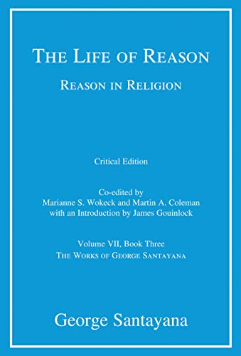9780262028325: The Life of Reason or The Phases of Human Progress: Volume 7: Reason in Religion, Volume VII, Book Three (Works of George Santayana)