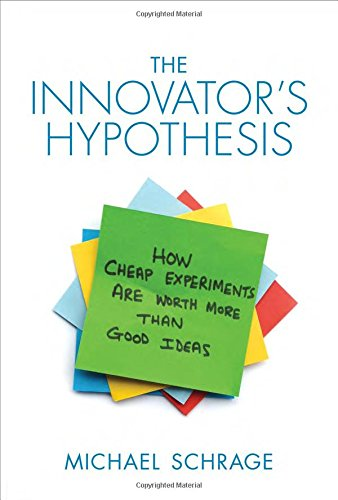 9780262028363: The Innovator's Hypothesis: How Cheap Experiments Are Worth More Than Good Ideas