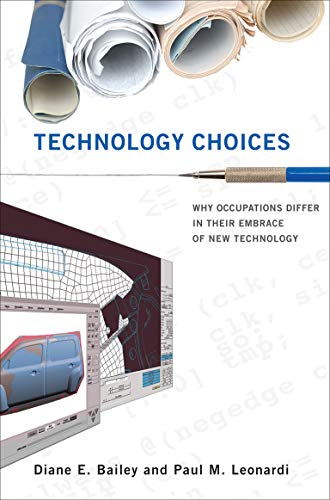 9780262028424: Technology Choices: Why Occupations Differ in Their Embrace of New Technology