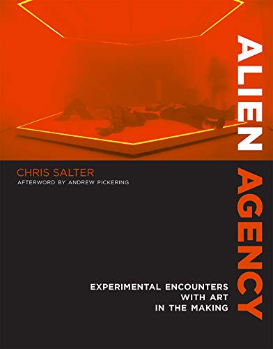 9780262028462: Alien Agency: Experimental Encounters with Art in the Making