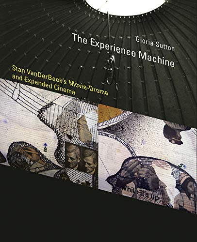 9780262028493: The Experience Machine: Stan VanDerBeek's Movie-Drome and Expanded Cinema