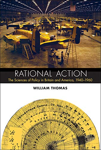 9780262028509: Rational Action: The Sciences of Policy in Britain and America, 1940-1960 (Transformations: Studies in the History of Science and Technology)