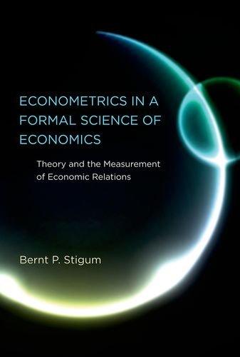 Econometrics in a Formal Science of Economics (Hardcover): Bernt P. Stigum