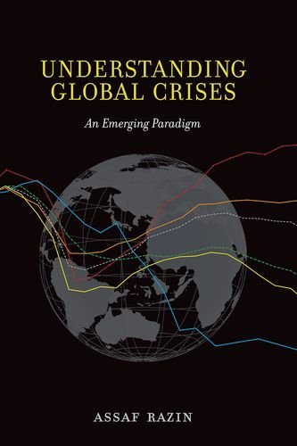 Understanding Global Crises: An Emerging Paradigm: Razin, Assaf