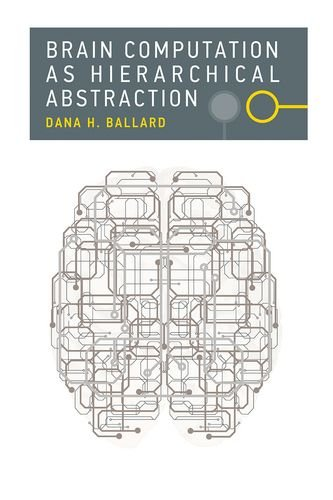 9780262028615: Brain Computation as Hierarchical Abstraction