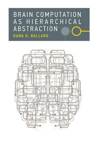 9780262028615: Brain Computation as Hierarchical Abstraction (Computational Neuroscience)