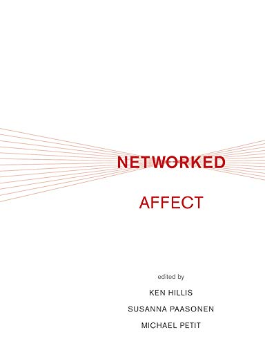 Networked Affect: Hillis, Ken, Paasonen, Susanna, Petit, Michael