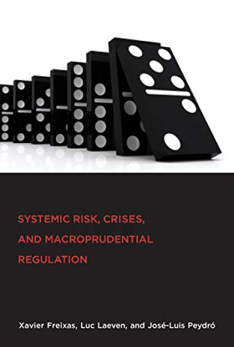 9780262028691: Systemic Risk, Crises, and Macroprudential Regulation (MIT Press)