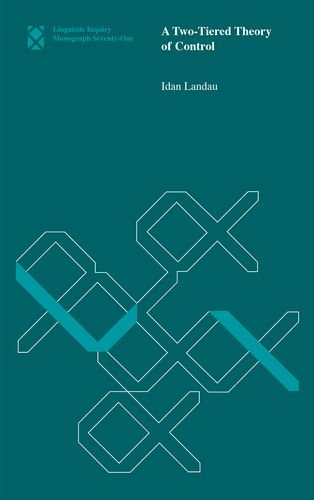 9780262028851: A Two-Tiered Theory of Control (Linguistic Inquiry Monographs)