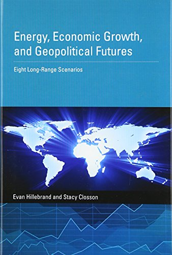 9780262028899: Energy, Economic Growth, and Geopolitical Futures: Eight Long-Range Scenarios