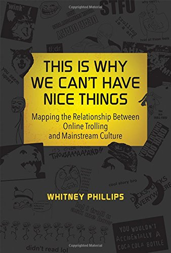 9780262028943: This Is Why We Can't Have Nice Things: Mapping the Relationship between Online Trolling and Mainstream Culture (MIT Press)