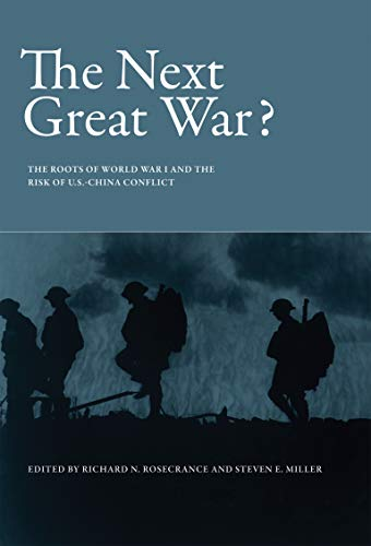 9780262028998: The Next Great War?: The Roots of World War I and the Risk of U.S.-China Conflict (Belfer Center Studies in International Security)