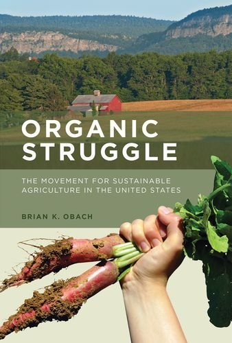 9780262029094: Organic Struggle: The Movement for Sustainable Agriculture in the United States (Food, Health, and the Environment)