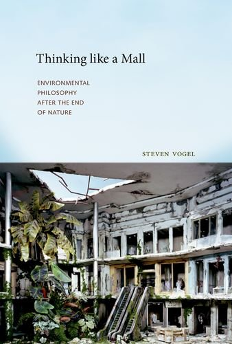 9780262029100: Thinking like a Mall: Environmental Philosophy after the End of Nature (MIT Press)
