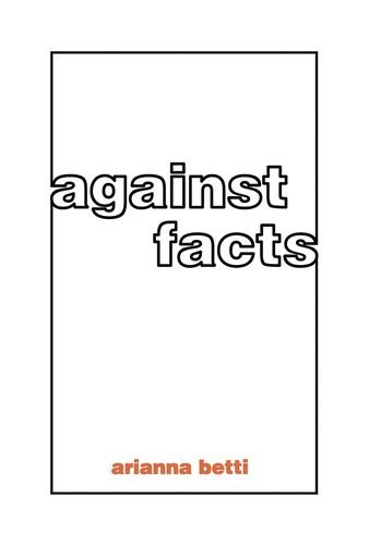 9780262029216: Against Facts (The MIT Press)