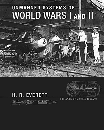 Unmanned Systems of World Wars I and II: Everett, H.R.