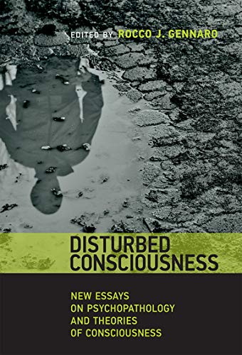 9780262029346: Disturbed Consciousness: New Essays on Psychopathology and Theories of Consciousness (Philosophical Psychopathology)