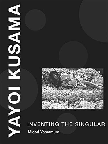 9780262029476: Yayoi Kusama: Inventing the Singular (The MIT Press)