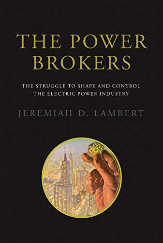 9780262029506: The Power Brokers - The Struggle to Shape and Control the Electric Power Industry