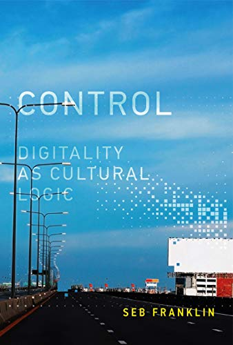 9780262029537: Control: Digitality as Cultural Logic (Leonardo Book Series)