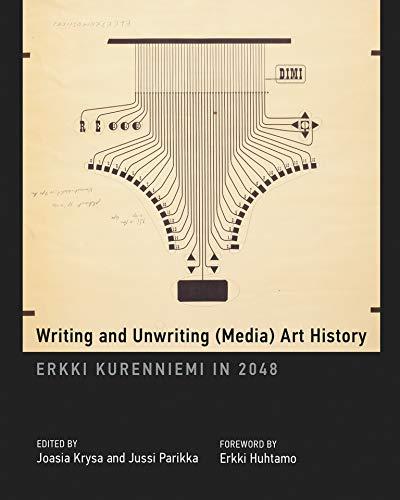 9780262029582: Writing and Unwriting (Media) Art History: Erkki Kurenniemi in 2048 (20cfb)