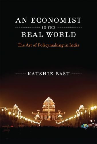9780262029629: An Economist in the Real World: The Art of Policymaking in India