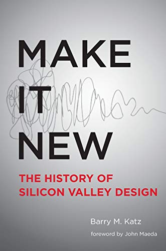 9780262029636: Make It New: The History of Silicon Valley Design