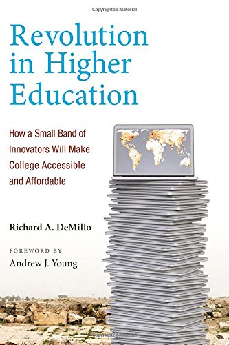 9780262029643: Revolution in Higher Education: How a Small Band of Innovators Will Make College Accessible and Affordable (MIT Press)