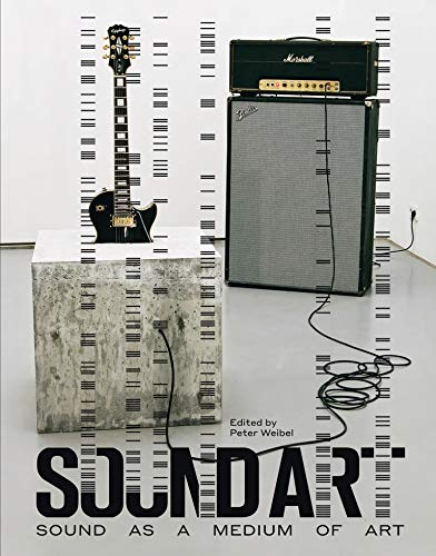 9780262029667: Sound Art: Sound as a Medium of Art