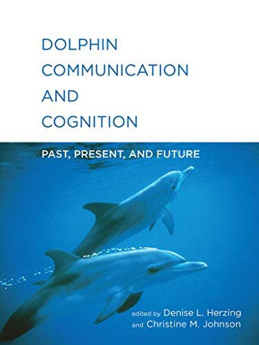 9780262029674: Dolphin Communication and Cognition: Past, Present, and Future (MIT Press)