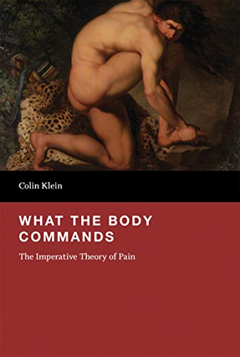 9780262029704: What the Body Commands: The Imperative Theory of Pain
