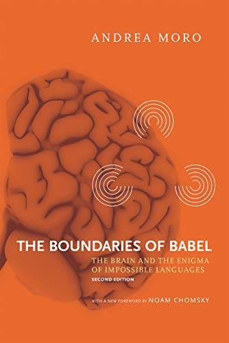 9780262029858: The Boundaries of Babel: The Brain and the Enigma of Impossible Languages (Current Studies in Linguistics)