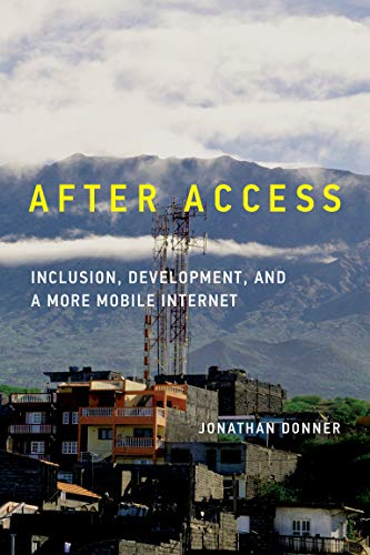9780262029926: After Access - Inclusion, Development, and a More Mobile Internet
