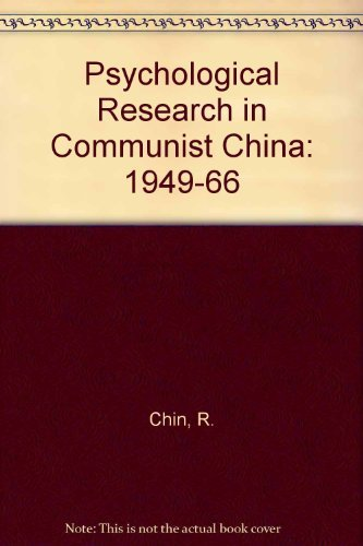 Psychological Research in Communist China: 1949-1966: Chin, Robert; Chin, Ai-Li S.
