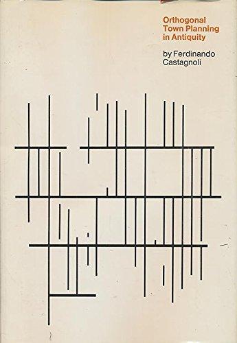 Orthogonal Twon Planning in Antiquity: Castagnoli, Ferdinando