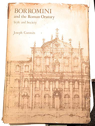 9780262030717: Borromini and the Roman Oratory: Style and Society (The Architectural History Foundation/MIT Press series)