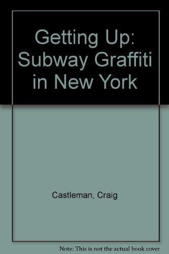 9780262030892: Getting Up: Subway Graffiti in New York