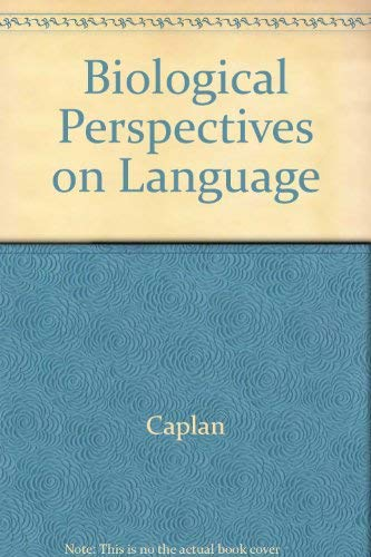 Biological perspectives on language.: Caplan, David . [et al.] (eds.)