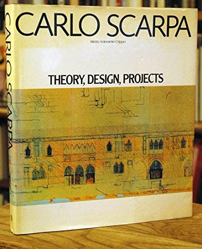 Carlo Scarpa: Theory, Design, Projects: Crippa, Maria Antonietta; Marina Loffi Randolin (editor)
