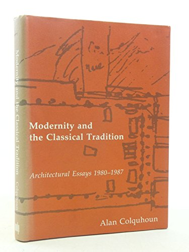9780262031387: Modernity and the Classical Tradition: Architectural Essays 1980-1987