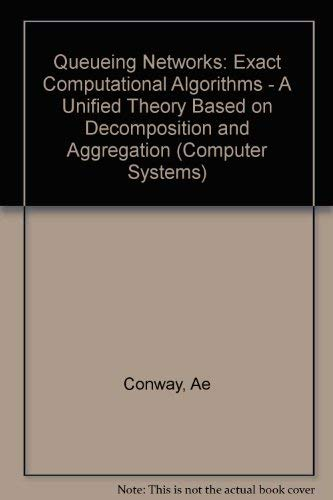 Queueing Networks: Exact Computational Algorithms (Computer Systems Series).: Conway, Adrian E.