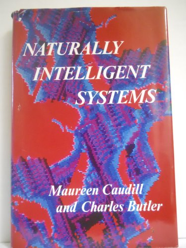 9780262031561: Naturally Intelligent Systems